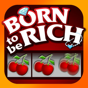 Born to be Rich Slot Machine - For the first time you can experience the most realistic slot machine possible on your iPhone and iPad. Born To Be Rich provides you with a truly authentic slot-machine experience. Fully Game Center compatible, this is the most addictive and most realistic slot you will ever play outside of a casino.Enjoy full HD graphics and over 50 specially composed musical scores as you play the only slot simulator that has games of up to 100 lines. There is something for everyone, from beginner to veteran. And with hourly and daily bonuses and the opportunity to challenge players worldwide on Game Center, the fun literally never stops. Truly universal, it plays on all iOS devices.Multiplayer Tournament ModeThe best just got better. Born To Be Rich now includes a tournament mode, where you can play against your friends or find players from around the world in our unique 'Matchmaker' feature. Players compete for three minutes to see who can make the most credits. It's fast, it's furious, and it's only on Born To Be Rich.The GamesIt's what this app is famous for. We've received universal praise for the variety of games on offer.Born to be Rich is our signature game. We love it so much we named the app after it. It has 5 reels and 30 lines and the aim of the game is to rack up luxury items. If you want to play the most exciting slots game ever, this one is for you.Fluffy Dogs is a 5-reel game with 50 slots. Fast and frenetic, it's a great way to cut your teeth with a basic slot machine.Small Devils ups the ante with 5 reels and 1024 ways to win. This is the only app available anywhere that offers 1024 ways. Mermaid Seas brings gorgeous visuals with 5 reels and 243 ways. And it's quite possibly the best-looking slot app on your phone or iPad.Coffee Break is 25 lines and offers a multiplier free game feature.Spinning in Space has made history as the only 100-line slots game on iOS.Clubbing Nights is a 30 line slot game with a unique and exciting increasing multiplier feature during free games. La Patisserie is a 50 line slot game with different \