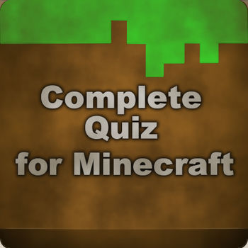 Complete - Quiz for Minecraft - Play the First Universal Minecraft Quiz!!, with over 2,000,000+ Minecraft players to compete against. How smart are you in Minecraft? Are you able to answer any Minecraft question? Use your knowledge to test with Minecraft Quiz!With over 200 questions! You will be quizzing your friends, family, for days or weeks to see who is the smartest in Minecraft!Follow us in Twitter:Twitter: @TinyLemonGamesFor concerns, or problem in the game email to:tinylemongamessuport@gmail.comMinecraft is a trademark of Mojang AB Tiny Lemon Games is not endorsed by or affiliated with the creator of this games or its licensors. All characters, their names, places, and other aspects of the game described within the application are trademark and owned by their respective owners. This application is intended for educational purposes only.