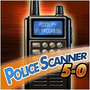 Police Scanner 5-0 (FREE) - Police Scanner 5-0 brings you more than 5,000 police, fire, rescue and other radio feeds over 3G or WiFi. You can search for channels in the U.S. and other countries by country, state or province and county. Find channels close to your location based on GPS or 3G/WiFi triangulation. You can save your favorites, listen in the background, and get instant access to new feeds as they come online. Use Police Scanner 5.0 to monitor exciting police, fire, and rescue frequencies, stay abreast of these activities in your area, and be prepared for disasters or other emergency situations. ◆ It\'s like Jersey Shore, but not really. ◆ Whether you like reality shows or hate them, you\'ll love listening in on real police, fire and rescue communications. Police Scanner 5.0 brings you more than 5,000 channels including public safety, air traffic, marine and amateur short-wave frequencies, all easily searchable. ◆ Find sources close to you. ◆ When you could hear your neighbors yelling over your own TV, you knew what they were up to. It\'s when they suddenly got quiet that you had to wonder. No more! With Police Scanner Radio, you\'ll know as soon as the authorities do! ◆ Never boring! ◆ Find channels with the most activity and listeners. Search U.S. feeds by state and county. Also search international feeds using Police Radio 5-0.Roger, Porkchop. Whut\'s yer 20? Learn new words, and new ways of combining familiar words. We were going to list this in the Education category, but everyone laughed. So here it is in Games. Seriously, though, check out the features: Logicord LLC makes no claim of any kind about the availability of any specific communications channel, frequency or data feed. Feeds are added and removed from time to time outside the control of Logicord LLC. Please see http://www.logicord.com/scanner-feeds.html for more information about the feeds.FEATURES ✔ More than 5,000 radio feeds delivered to you over 3G or WiFi ✔ Simple, intuitive screens ✔ Search U.S. and international channels by country, state and county ✔ Find channels close to your location based on GPS or 3G triangulation ✔ Save your favorite channels ✔ Listen in the background as you use other apps ✔ \