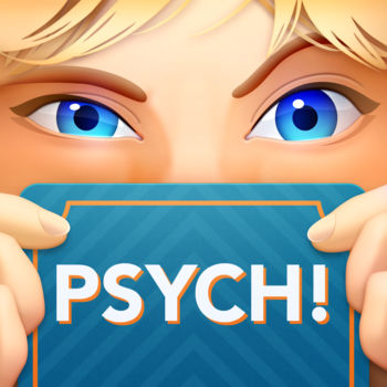 "Psych! Outwit Your Friends - Introducing ""PSYCH!"" — from the creators of \"